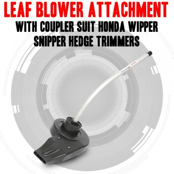 LEAF BLOWER ATTACHMENT WITH COUPLER SUIT HONDA WIPPER SNIPPER HEDGE TRIMMERS